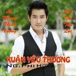xuan yeu thuong - nguyen phi hung