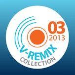 tuyen tap nhac hot v-remix (03/2013) - dj