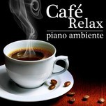Relaxing Coffe (Piano Ambiente 2012)