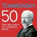 tchaikovsky 50, the very best of classical music - v.a