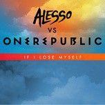 if i lose myself (alesso vs onerepublic) (single) - onerepublic