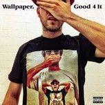 good 4 it (single) - wallpaper.