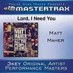 lord, i need you (performance tracks ep) - matt maher