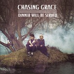 dinner will be served (ep) - chasing grace
