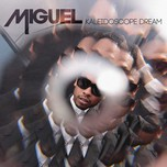 kaleidoscope dream (track by track commentary) - miguel