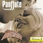 Panflute Greatest Love Songs (CD3 - 2007)