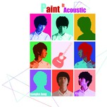 Paint It Acoustic (Deluxe Edition 2013)
