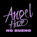 No Bueno (Single) - Angel Haze