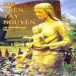 me tren tay nguyen (lm. nguyen khoi vol.1 - 2011) - v.a