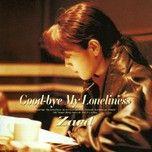 good-bye my loneliness - zard