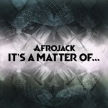 it's a matter of... (ep) - afrojack