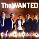 walks like rihanna (single) - the wanted