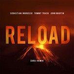 reload (radio edit) (single) - sebastian ingrosso, tommy trash, john martin