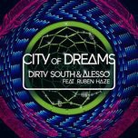 city of dreams (ep) - dirty south, alesso