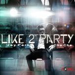 i like 2 party - jay park