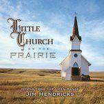 little church on the prairie hymns from the open range - jim hendricks