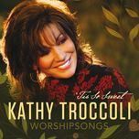 worshipsongs 'tis so sweet - kathy troccoli