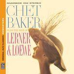plays the best of lerner & loewe (original jazz classics remasters) - chet baker