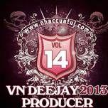 vn deejay producer (vol.14) - dj