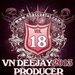 vn deejay producer (vol.18) - dj