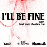 I Will Be Fine (Single 2013)