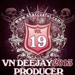 vn deejay producer (vol.19) - dj