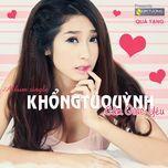 cam giac yeu (single 2013) - khong tu quynh