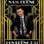 con duong dai (2013) - nam cuong