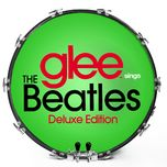 glee sings the beatles (2013) - glee cast