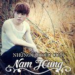 nhung loi yeu cuoi (single 2013) - nam hung