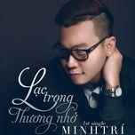 lac trong thuong nho (single 2013) - minh tri