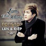 nonstop lan & diep - lam chan khang