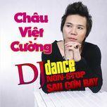 sau con bay (dance remix) - chau viet cuong