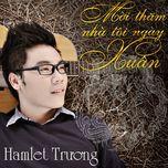 moi tham nha toi ngay xuan (single 2012) - hamlet truong