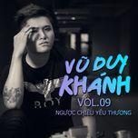 nguoc chieu yeu thuong (vol.9 - 2013) - vu duy khanh
