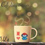 cafe dang va mua (vol. 4) - v.a