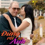 dung roi xa anh (single) - kevin rogers