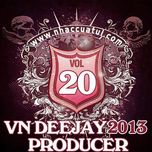 vn deejay producer (vol.20) - dj
