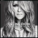 loved me back to life (deluxe version) - celine dion