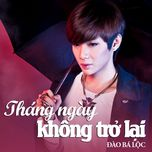 Tháng Ngày Không Trở Lại (Single) - Đào Bá Lộc
