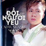 Đổi Người  Yêu (Single) - Cao Tùng Anh