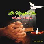 loi nguyen cau dang chua (linh muc thien an vol.2) - v.a