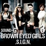 s.i.g.n - brown eyed girls