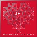 gift part.2 (vol. 6) - park hyo shin