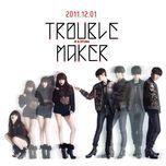 trouble maker (1st mini album) - trouble maker