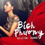co le em (remix) - bich phuong