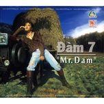 dam 7 - mr. dam - dam vinh hung
