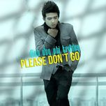 please don't go (single) - dinh ung phi truong