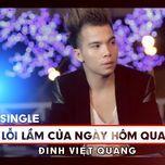 loi lam cua ngay hom qua (single) - dinh viet quang