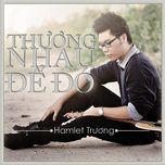 thuong nhau de do (single) - hamlet truong